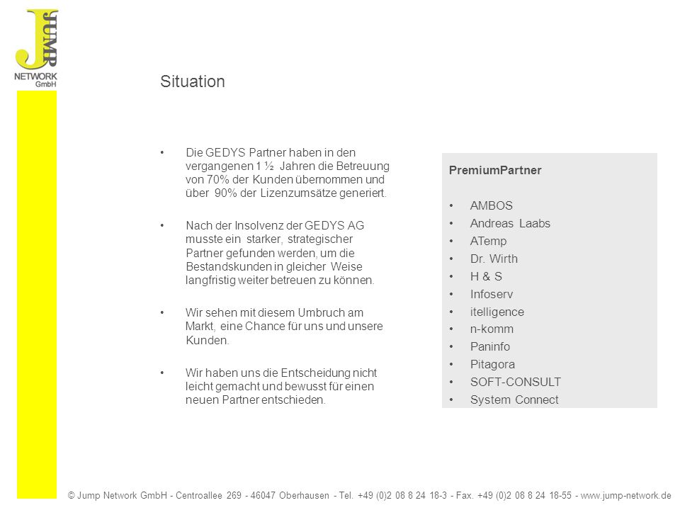 © Jump Network GmbH - Centroallee 269 - 46047 Oberhausen - Tel. +49 (0)2 08 8 24 18-3 - Fax. +49 (0)2 08 8 24 18-55 - www.jump-network.de Situation Di