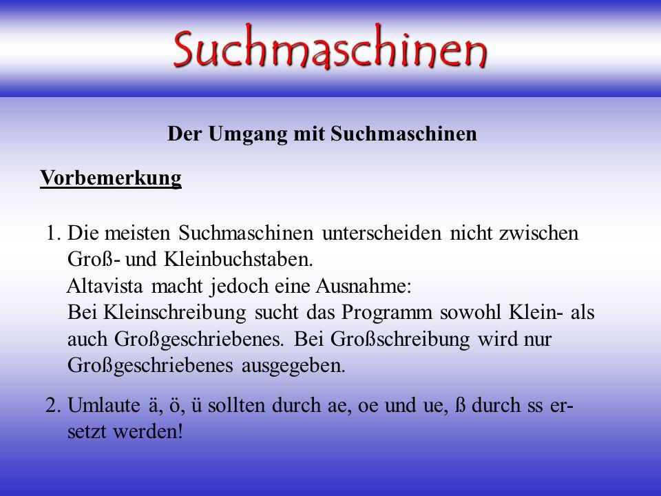 Suchmaschinen Der Umgang mit Suchmaschinen Vorbemerkung 1.