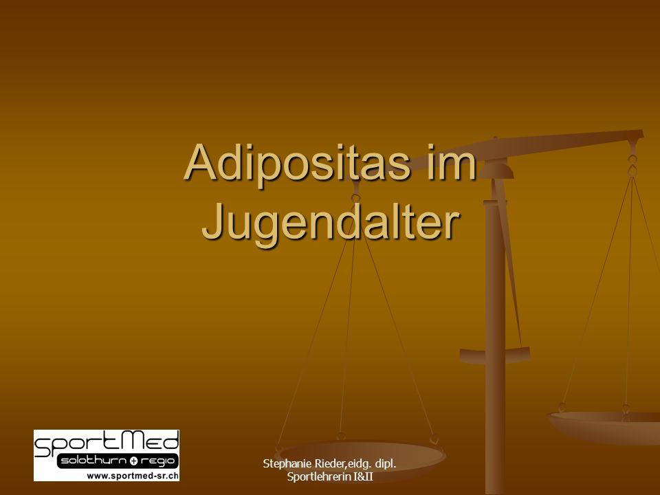Stephanie Rieder,eidg. dipl. Sportlehrerin I&II Adipositas im Jugendalter