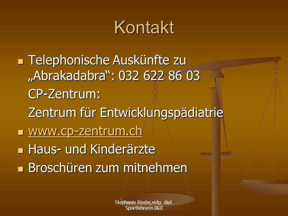 Stephanie Rieder,eidg. dipl. Sportlehrerin I&II Kontakt Telephonische Auskünfte zu Abrakadabra: 032 622 86 03 Telephonische Auskünfte zu Abrakadabra: