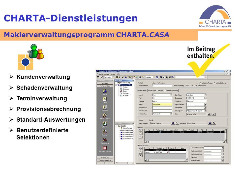 CHARTA-Dienstleistungen Kundenverwaltung Schadenverwaltung Terminverwaltung Provisionsabrechnung Standard-Auswertungen Benutzerdefinierte Selektionen