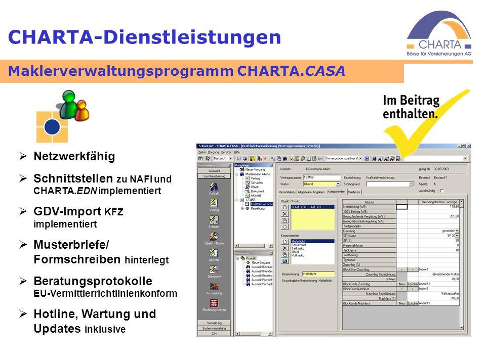 CHARTA-Dienstleistungen Netzwerkfähig Schnittstellen zu NAFI und CHARTA.EDN implementiert GDV-Import KFZ implementiert Musterbriefe/ Formschreiben hin
