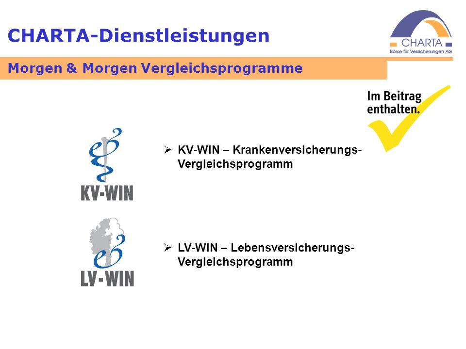 CHARTA-Dienstleistungen KV-WIN – Krankenversicherungs- Vergleichsprogramm LV-WIN – Lebensversicherungs- Vergleichsprogramm Morgen & Morgen Vergleichsp