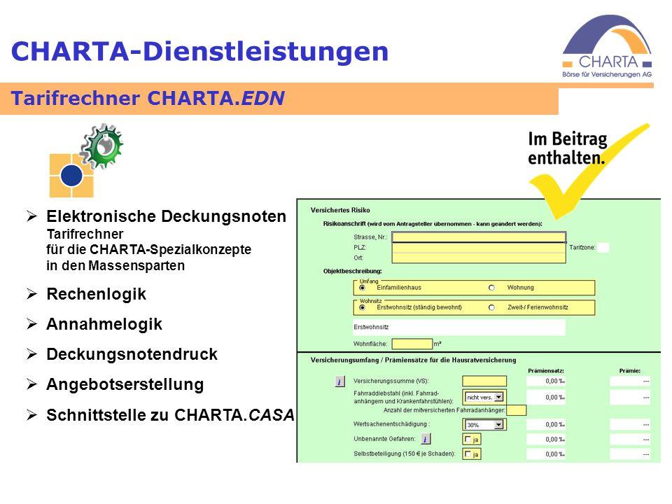CHARTA-Dienstleistungen Elektronische Deckungsnoten Tarifrechner für die CHARTA-Spezialkonzepte in den Massensparten Rechenlogik Annahmelogik Deckungs