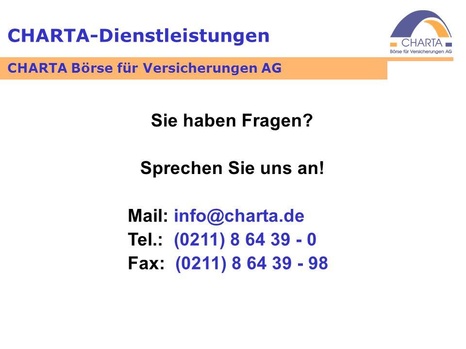 CHARTA-Dienstleistungen Sie haben Fragen? Sprechen Sie uns an! Mail: info@charta.de Tel.: (0211) 8 64 39 - 0 Fax: (0211) 8 64 39 - 98 CHARTA Börse für