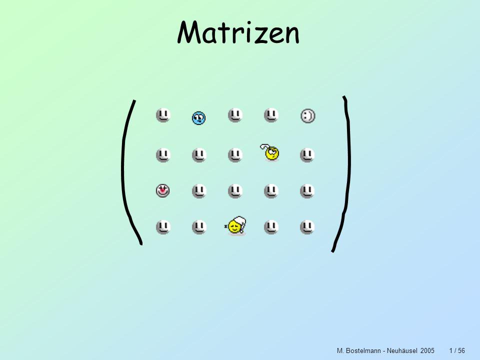 M. Bostelmann - Neuhäusel 200542 / 56 Matrizenmultiplikation und dann k 2 Das sollte dann M 2 sein