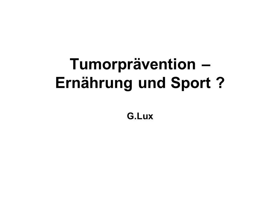 Tumorprävention – Ernährung und Sport ? G.Lux