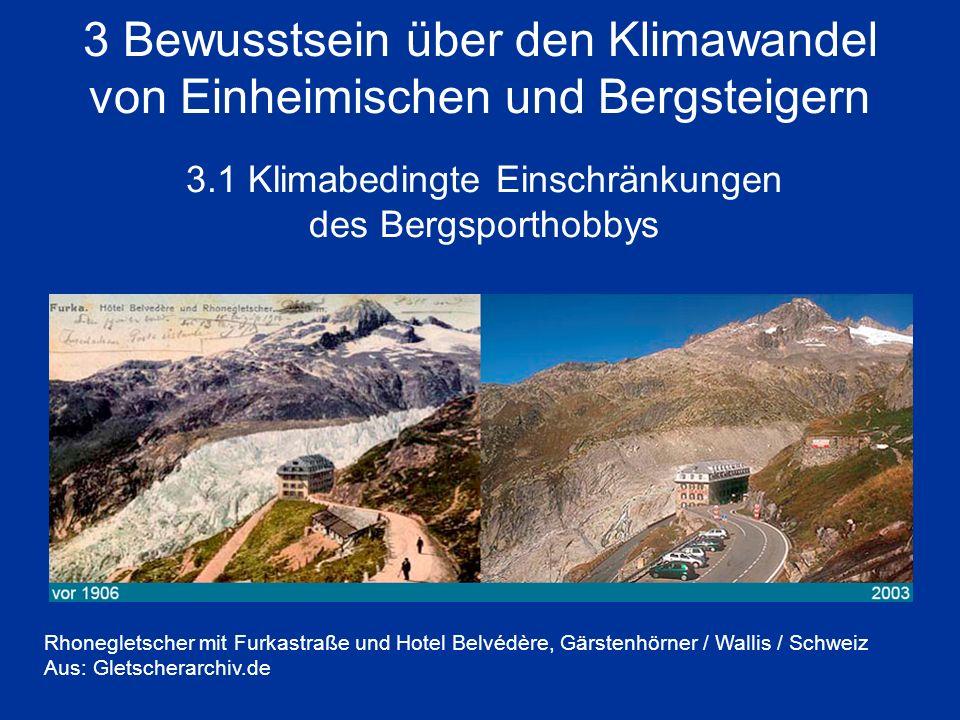 3 Bewusstsein über den Klimawandel von Einheimischen und Bergsteigern 3.1 Klimabedingte Einschränkungen des Bergsporthobbys Rhonegletscher mit Furkast
