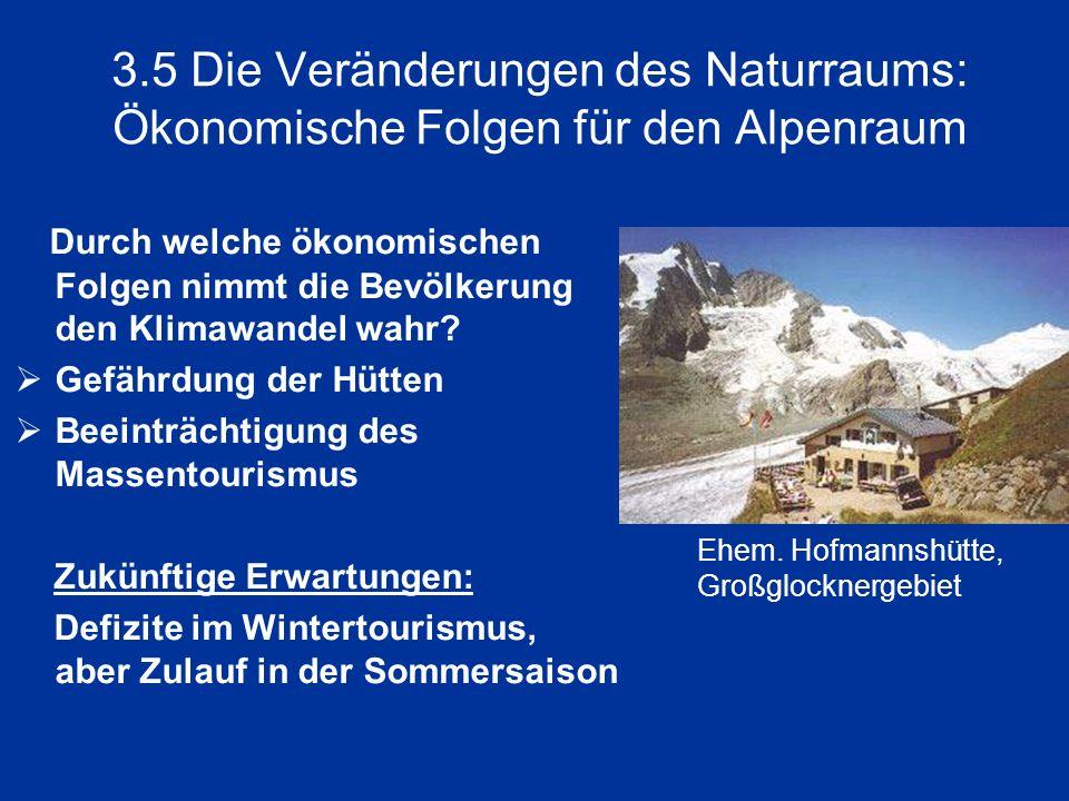 3.5 Die Veränderungen des Naturraums: Ökonomische Folgen für den Alpenraum Durch welche ökonomischen Folgen nimmt die Bevölkerung den Klimawandel wahr