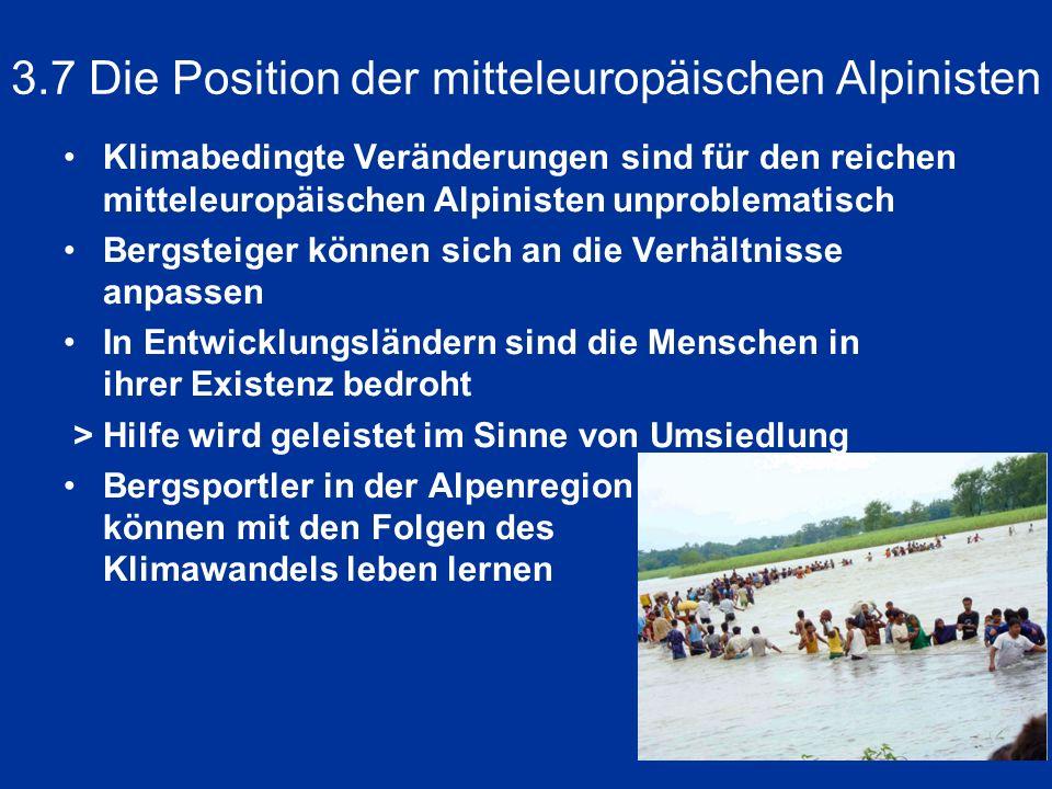 3.7 Die Position der mitteleuropäischen Alpinisten Klimabedingte Veränderungen sind für den reichen mitteleuropäischen Alpinisten unproblematisch Berg