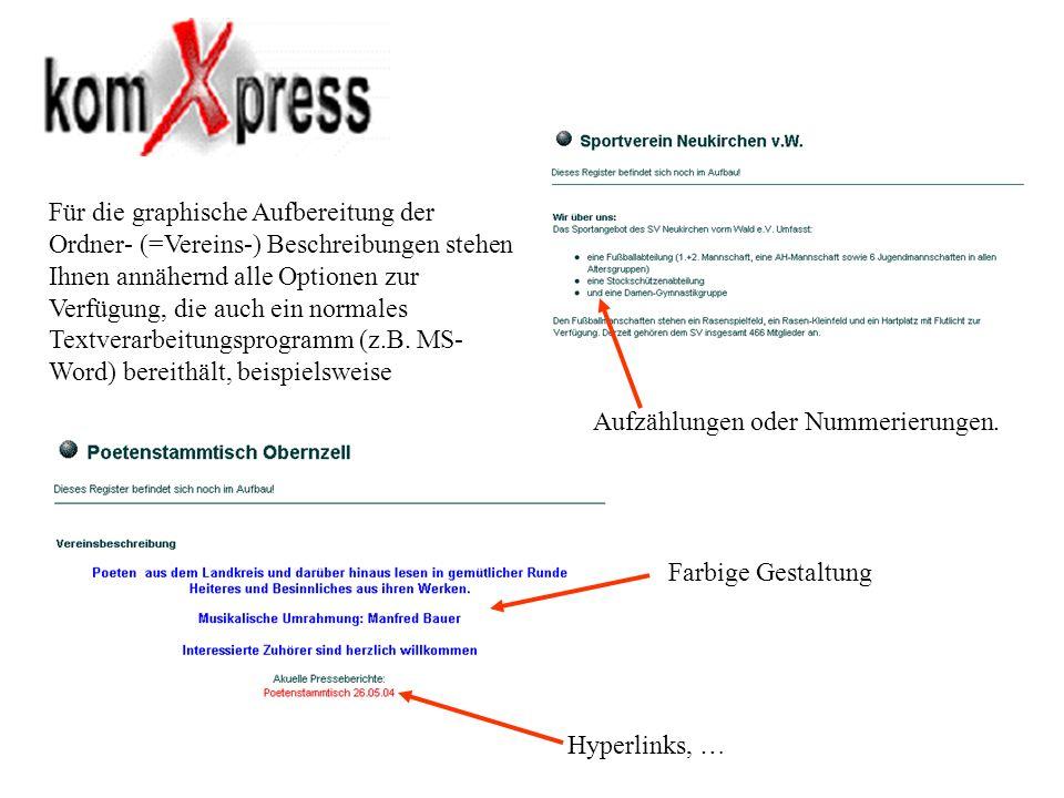 Für die graphische Aufbereitung der Ordner- (=Vereins-) Beschreibungen stehen Ihnen annähernd alle Optionen zur Verfügung, die auch ein normales Textv