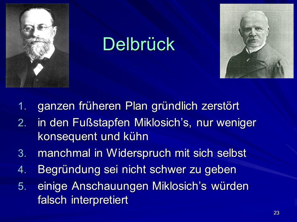 23 Delbrück 1. ganzen früheren Plan gründlich zerstört 2.