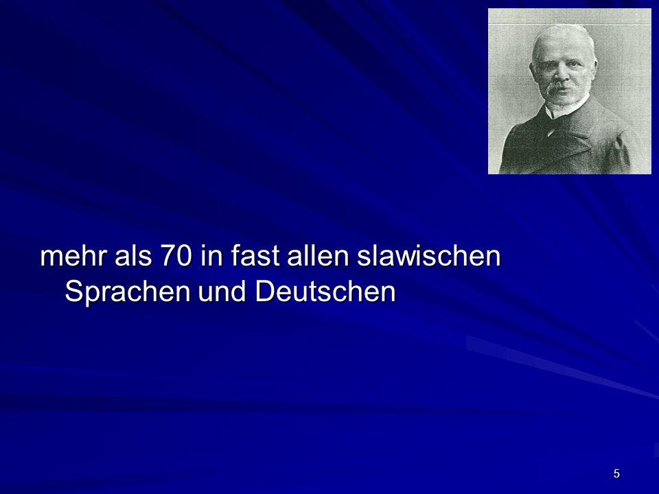 5 mehr als 70 in fast allen slawischen Sprachen und Deutschen