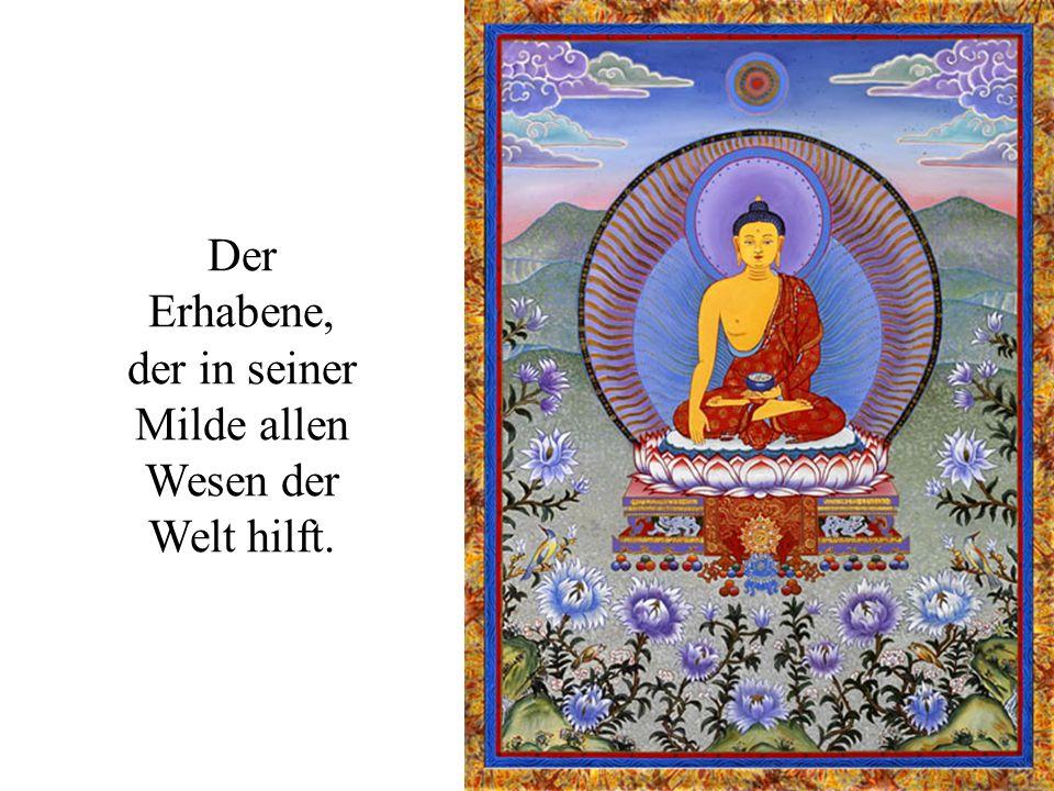 Eines Tages kam der große Buddha in ihr Tal.