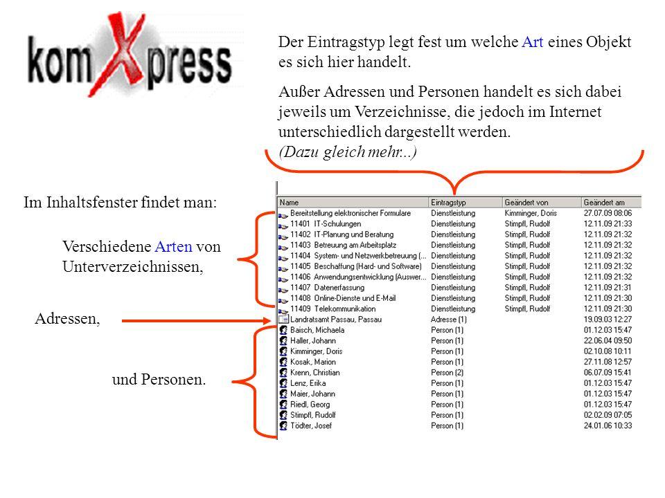 Im Inhaltsfenster findet man: Verschiedene Arten von Unterverzeichnissen, Adressen, und Personen. Der Eintragstyp legt fest um welche Art eines Objekt