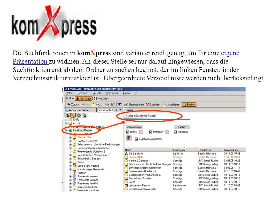 Die Suchfunktionen in komXpress sind variantenreich genug, um Ihr eine eigene Präsentation zu widmen. An dieser Stelle sei nur darauf hingewiesen, das