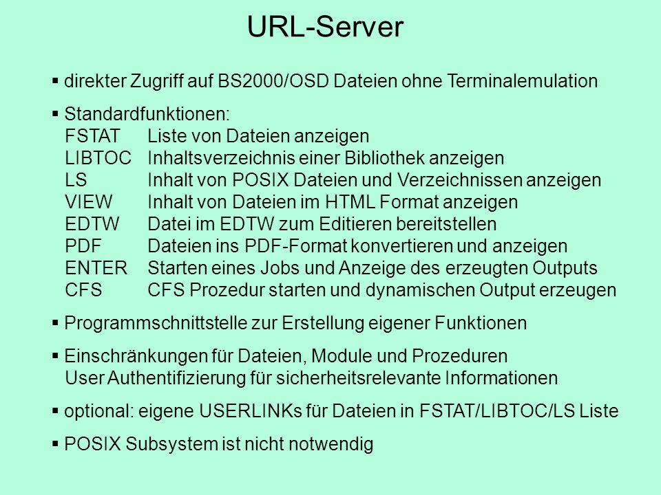 direkter Zugriff auf BS2000/OSD Dateien ohne Terminalemulation Standardfunktionen: FSTATListe von Dateien anzeigen LIBTOCInhaltsverzeichnis einer Bibl