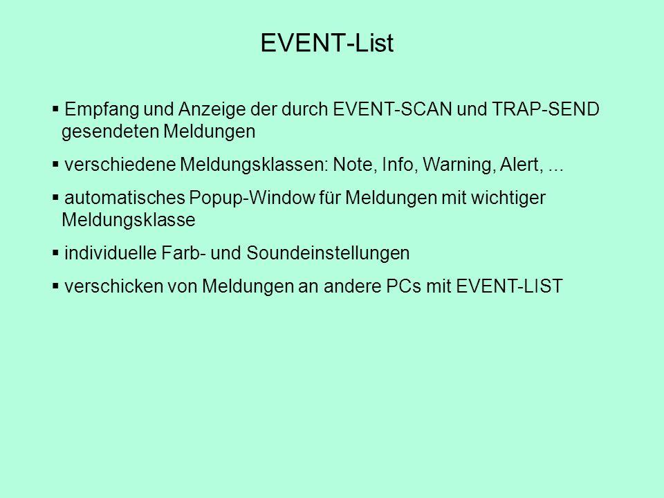 Empfang und Anzeige der durch EVENT-SCAN und TRAP-SEND gesendeten Meldungen verschiedene Meldungsklassen: Note, Info, Warning, Alert,... automatisches
