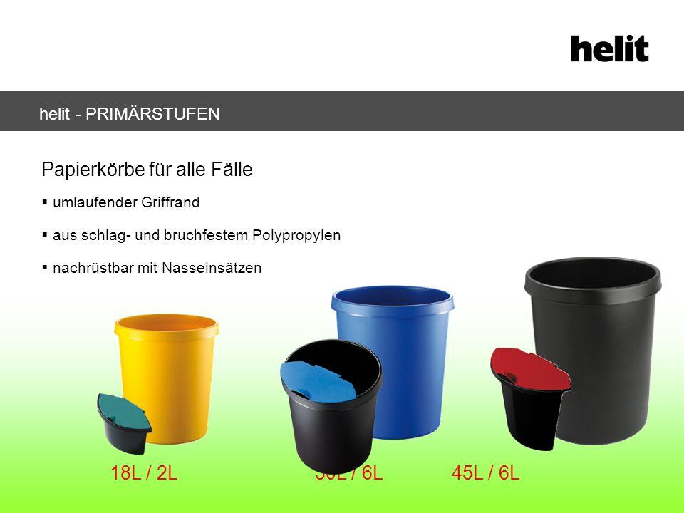 Papierkörbe für alle Fälle umlaufender Griffrand aus schlag- und bruchfestem Polypropylen nachrüstbar mit Nasseinsätzen 18L / 2L30L / 6L45L / 6L helit