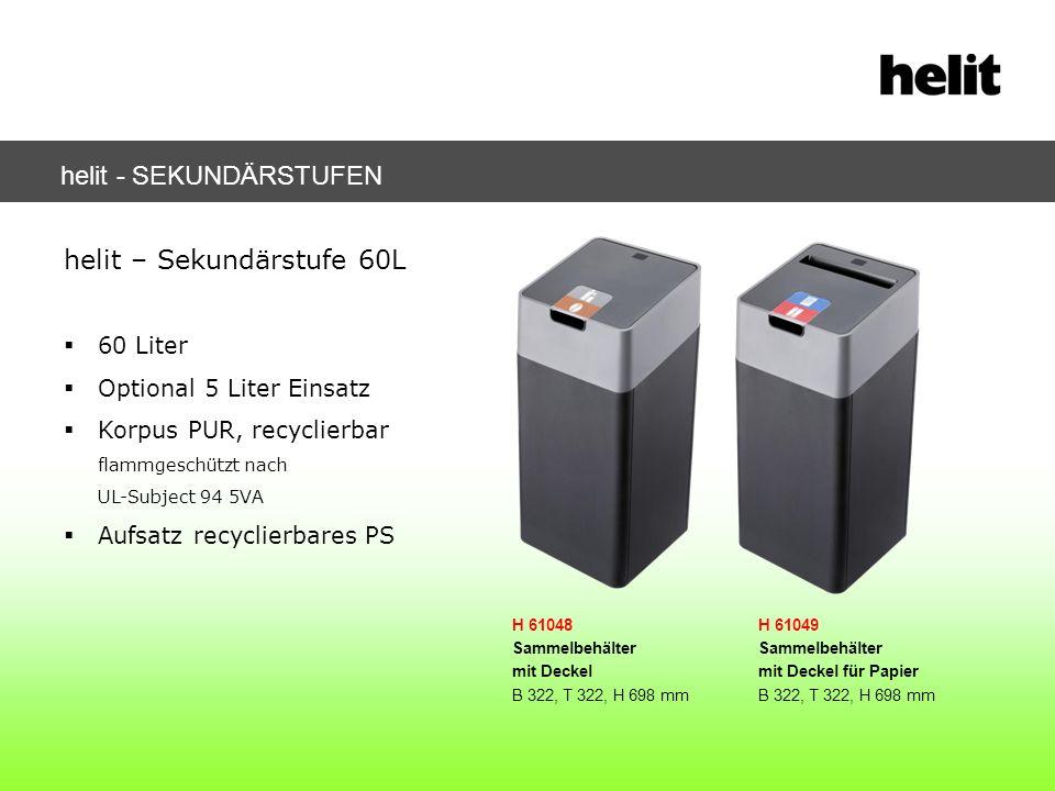 helit - SEKUNDÄRSTUFEN helit – Sekundärstufe 60L 60 Liter Optional 5 Liter Einsatz Korpus PUR, recyclierbar flammgeschützt nach UL-Subject 94 5VA Aufs