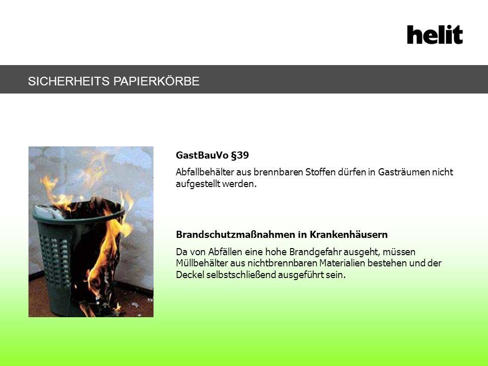 SICHERHEITS PAPIERKÖRBE GastBauVo §39 Abfallbehälter aus brennbaren Stoffen dürfen in Gasträumen nicht aufgestellt werden. Brandschutzmaßnahmen in Kra