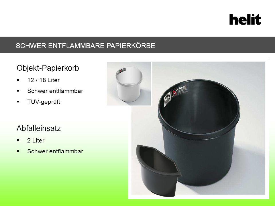 SCHWER ENTFLAMMBARE PAPIERKÖRBE Objekt-Papierkorb 12 / 18 Liter Schwer entflammbar TÜV-geprüft Abfalleinsatz 2 Liter Schwer entflammbar