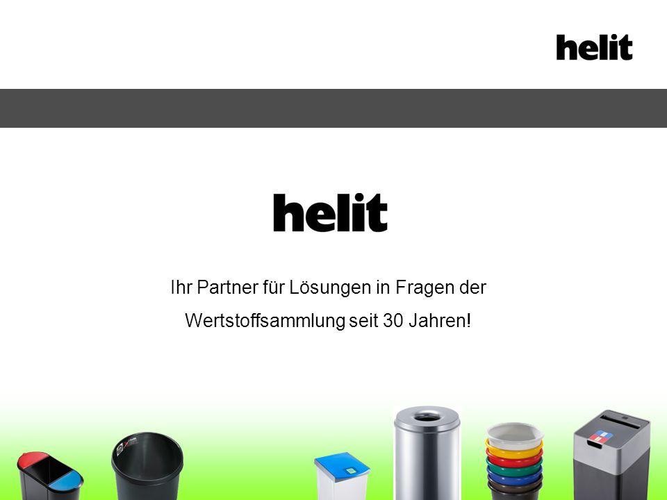 helit - WERTSTOFF - SAMMELSYSTEM Ressourcenschonung Ökonomisch sinnvolle Trennung durch: Clever sammeln – Kosten senken Primärstufe (am Arbeitsplatz) Sekundärstufe (an zentralen Stellen)