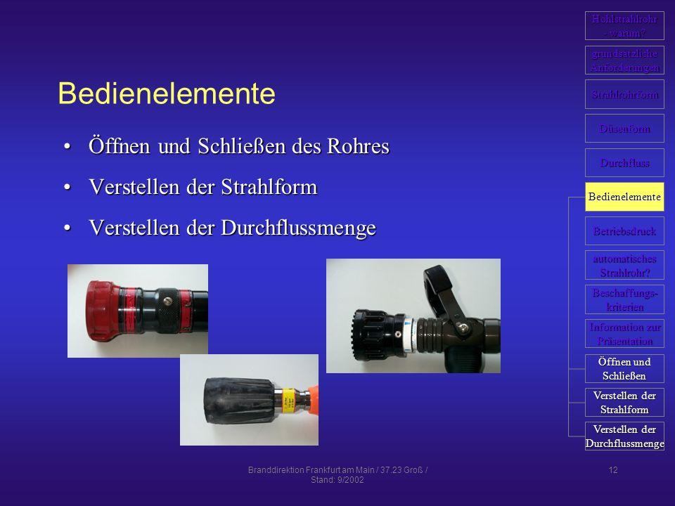 Branddirektion Frankfurt am Main / 37.23 Groß / Stand: 9/2002 12 Bedienelemente Öffnen und Schließen des RohresÖffnen und Schließen des Rohres Verstel