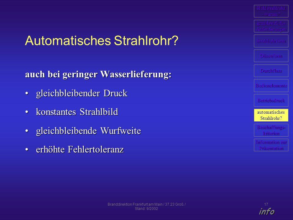 Branddirektion Frankfurt am Main / 37.23 Groß / Stand: 9/2002 17 Automatisches Strahlrohr? auch bei geringer Wasserlieferung: gleichbleibender Druckgl