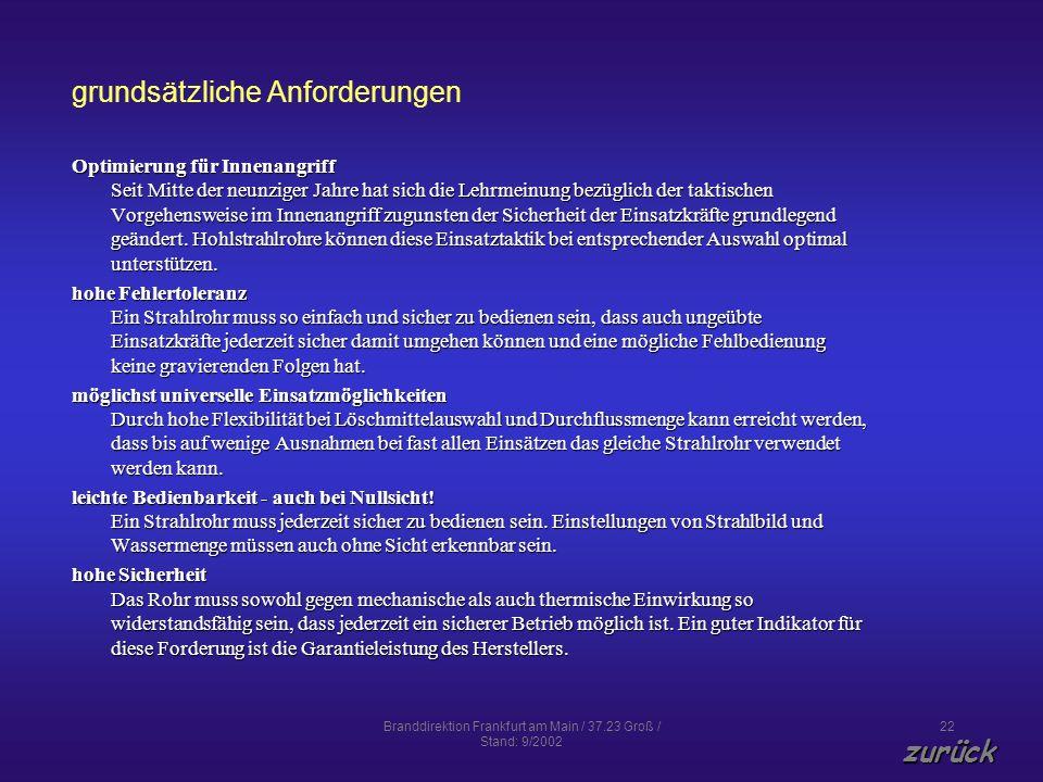 Branddirektion Frankfurt am Main / 37.23 Groß / Stand: 9/2002 22 grundsätzliche Anforderungen Optimierung für Innenangriff Seit Mitte der neunziger Ja