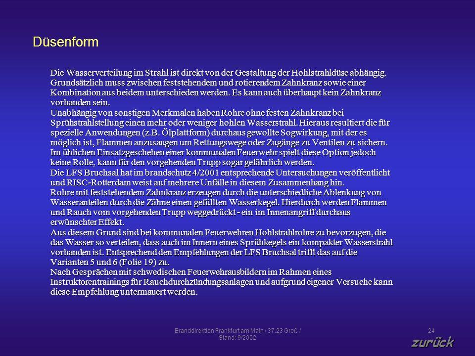 Branddirektion Frankfurt am Main / 37.23 Groß / Stand: 9/2002 24 Düsenform Die Wasserverteilung im Strahl ist direkt von der Gestaltung der Hohlstrahl