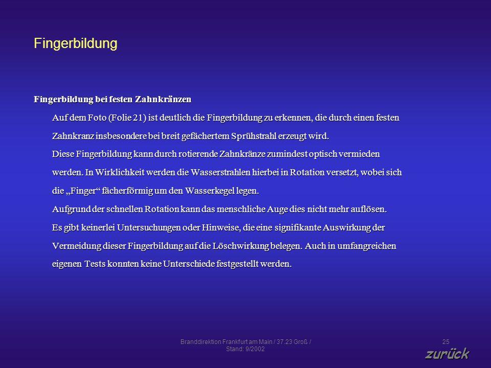 Branddirektion Frankfurt am Main / 37.23 Groß / Stand: 9/2002 25 Fingerbildung Fingerbildung bei festen Zahnkränzen Auf dem Foto (Folie 21) ist deutli
