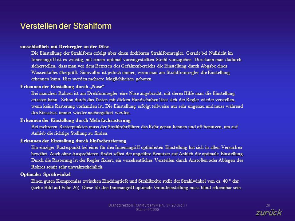 Branddirektion Frankfurt am Main / 37.23 Groß / Stand: 9/2002 28 Verstellen der Strahlform ausschließlich mit Drehregler an der Düse Die Einstellung d