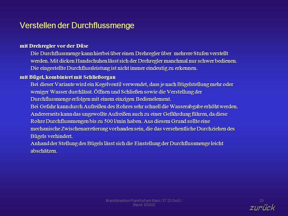 Branddirektion Frankfurt am Main / 37.23 Groß / Stand: 9/2002 29 Verstellen der Durchflussmenge mit Drehregler vor der Düse Die Durchflussmenge kann h