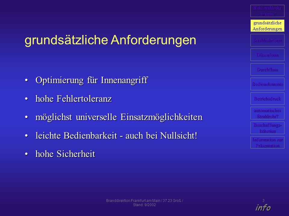 Branddirektion Frankfurt am Main / 37.23 Groß / Stand: 9/2002 3 grundsätzliche Anforderungen Optimierung für InnenangriffOptimierung für Innenangriff