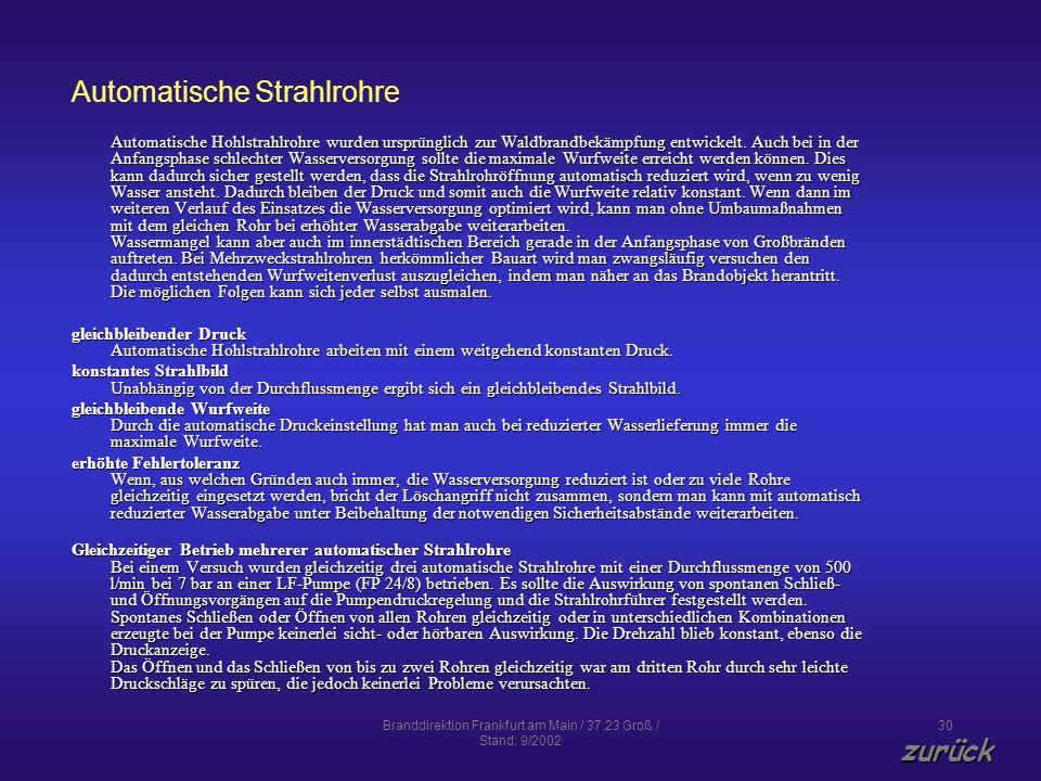 Branddirektion Frankfurt am Main / 37.23 Groß / Stand: 9/2002 30 Automatische Strahlrohre Automatische Hohlstrahlrohre wurden ursprünglich zur Waldbra