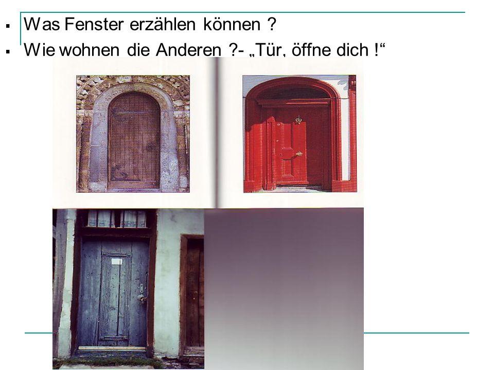 Was Fenster erzählen können ? Wie wohnen die Anderen ?- Tür, öffne dich !