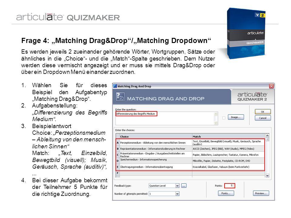1.Wählen Sie für dieses Beispiel den Aufgabentyp Matching Drag&Drop. 2.Aufgabenstellung: Differenzierung des Begriffs Medium. 3.Beispielantwort Choice