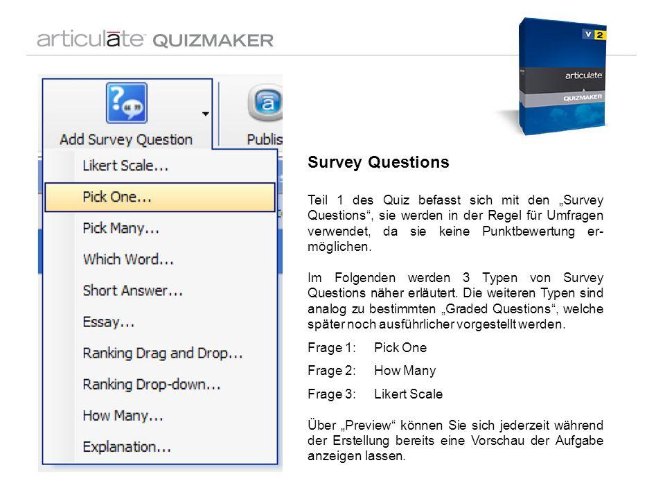 Survey Questions Teil 1 des Quiz befasst sich mit den Survey Questions, sie werden in der Regel für Umfragen verwendet, da sie keine Punktbewertung er