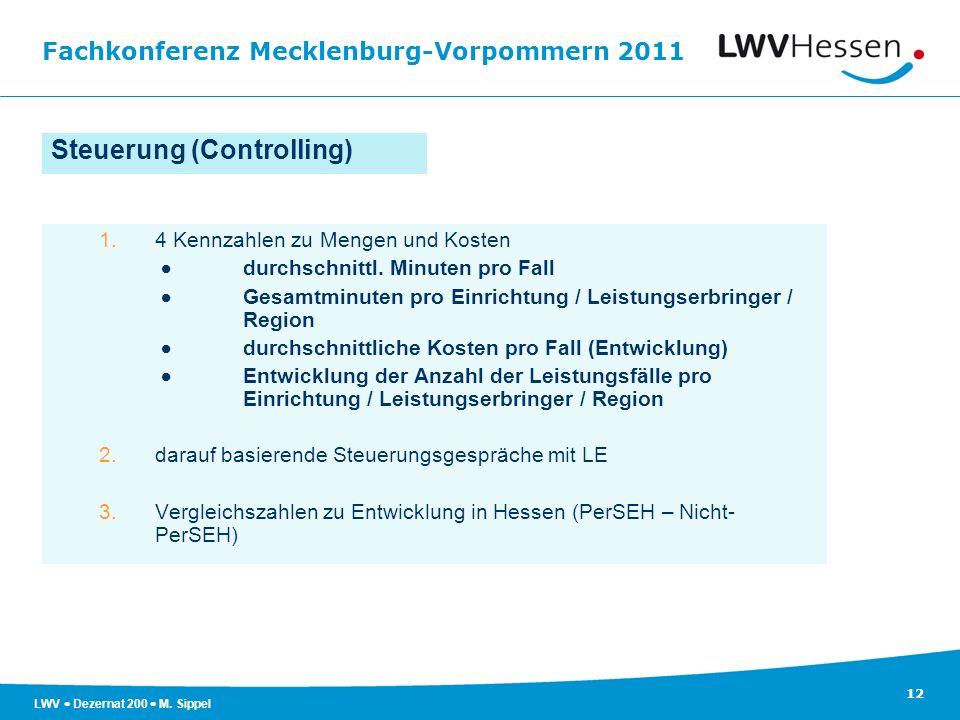 Fachkonferenz Mecklenburg-Vorpommern 2011 12 LWV Dezernat 200 M. Sippel Steuerung (Controlling) 1.4 Kennzahlen zu Mengen und Kosten durchschnittl. Min