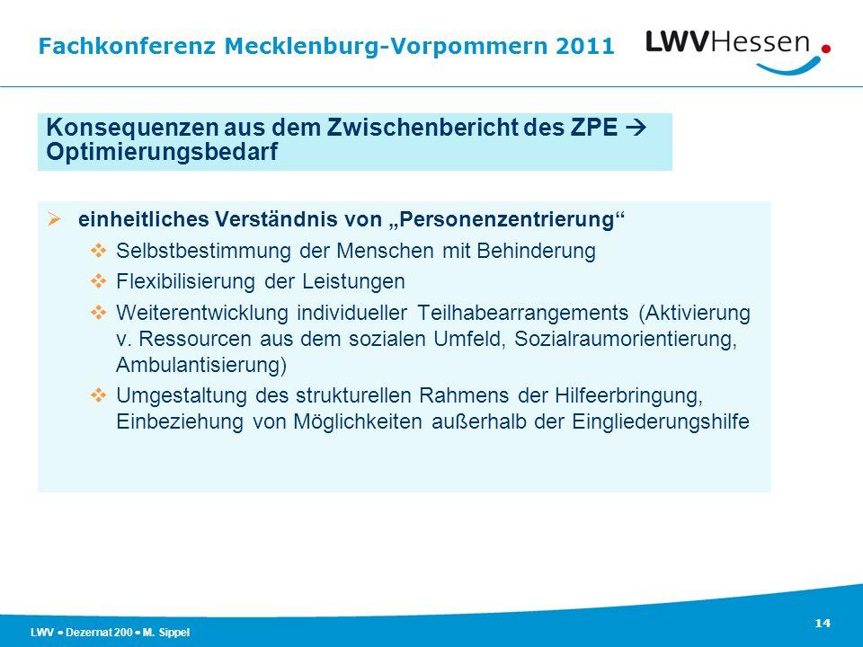 Fachkonferenz Mecklenburg-Vorpommern 2011 14 LWV Dezernat 200 M. Sippel Konsequenzen aus dem Zwischenbericht des ZPE Optimierungsbedarf einheitliches