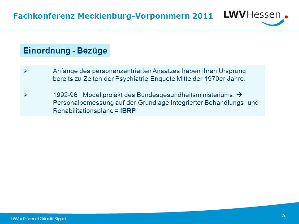 Fachkonferenz Mecklenburg-Vorpommern 2011 3 LWV Dezernat 200 M. Sippel Anfänge des personenzentrierten Ansatzes haben ihren Ursprung bereits zu Zeiten