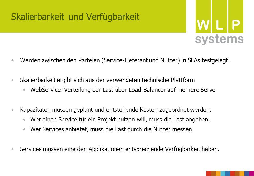 Skalierbarkeit und Verfügbarkeit Werden zwischen den Parteien (Service-Lieferant und Nutzer) in SLAs festgelegt. Skalierbarkeit ergibt sich aus der ve