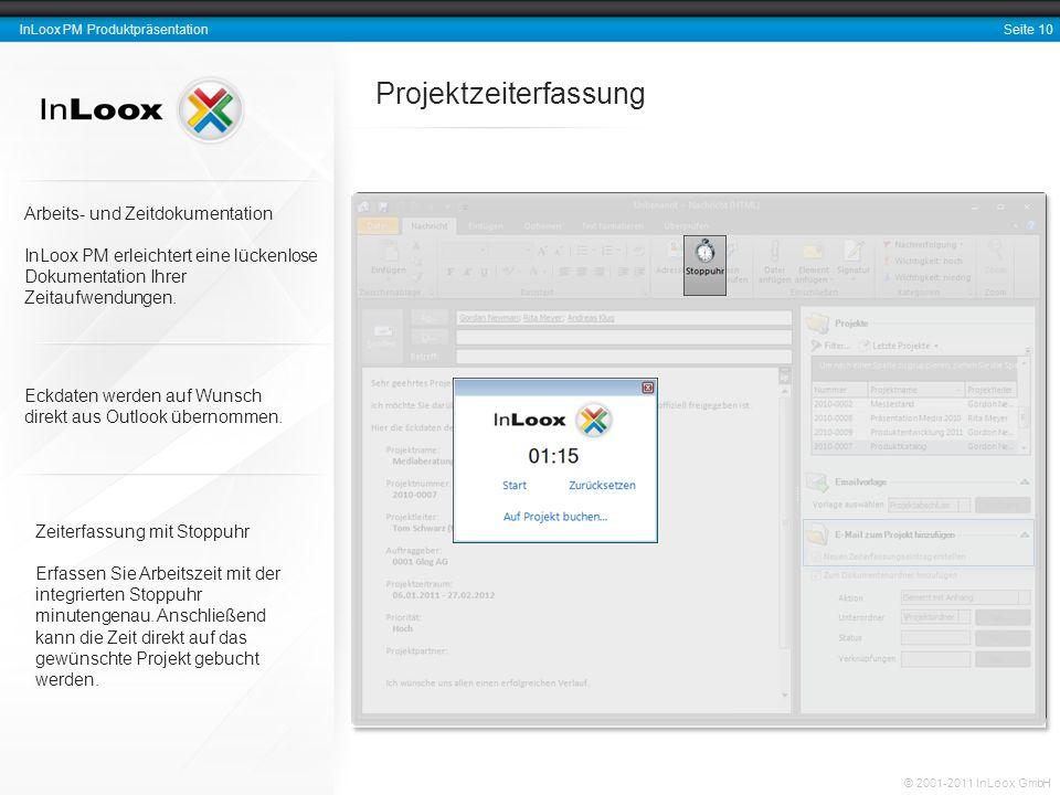 Seite 11 InLoox PM Produktpräsentation © 2001-2011 InLoox GmbH Dokumente intelligent ablegen und ordnen Konsistente Struktur Organisieren Sie Ihre Projektdokumente in gewohnten Strukturen.