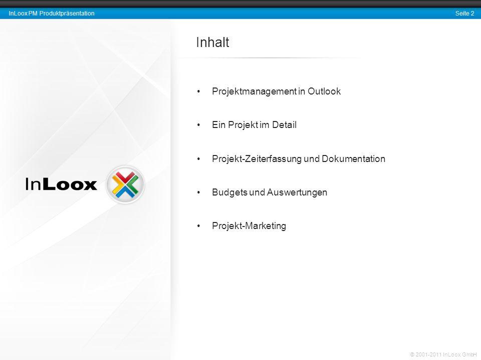 Seite 3 InLoox PM Produktpräsentation © 2001-2011 InLoox GmbH Projektmanagement-Software für Outlook InLoox PM ist… … direkt in Microsoft Outlook integriert.