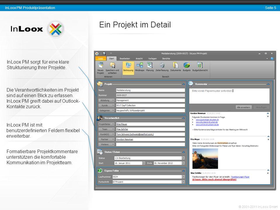 Seite 6 InLoox PM Produktpräsentation © 2001-2011 InLoox GmbH Ideen sammeln, strukturieren und aufbereiten Mindmaps Sammeln und organisieren Sie Ideen und Informationen zu Ihren Projekten direkt in InLoox PM.