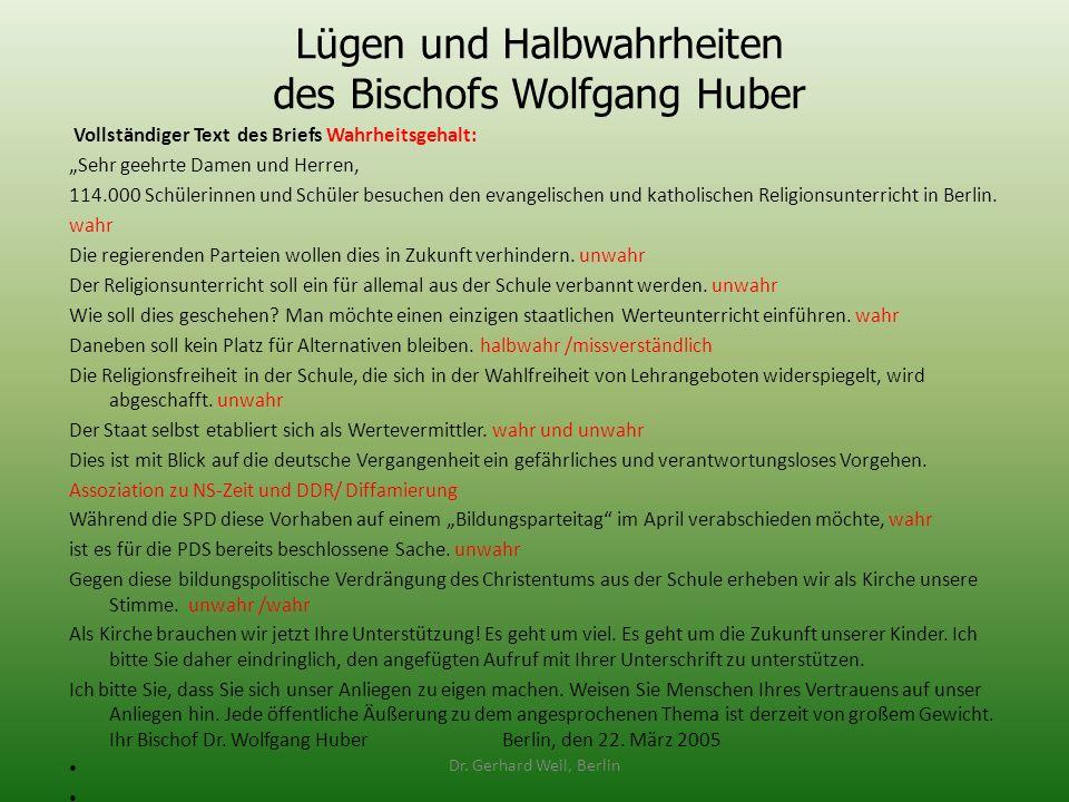 Lügen und Halbwahrheiten des Bischofs Wolfgang Huber Vollständiger Text des Briefs Wahrheitsgehalt: Sehr geehrte Damen und Herren, 114.000 Schülerinne