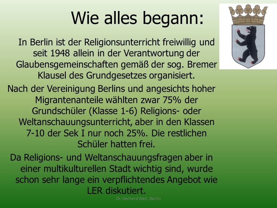 Wie alles begann: In Berlin ist der Religionsunterricht freiwillig und seit 1948 allein in der Verantwortung der Glaubensgemeinschaften gemäß der sog.