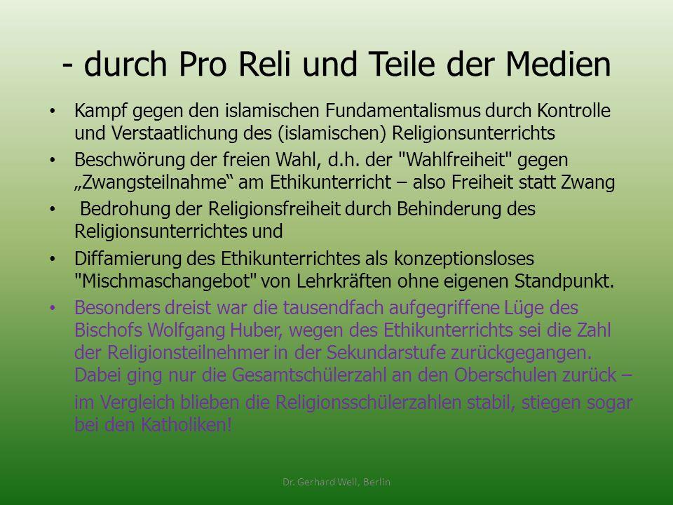 - durch Pro Reli und Teile der Medien Kampf gegen den islamischen Fundamentalismus durch Kontrolle und Verstaatlichung des (islamischen) Religionsunte