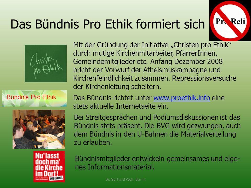Das Bündnis Pro Ethik formiert sich Dr. Gerhard Weil, Berlin Mit der Gründung der Initiative Christen pro Ethik durch mutige Kirchenmitarbeiter, Pfarr
